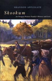 SKOOKUM: An Oregon Pioneer Family's History and Lore by Shannon Applegate