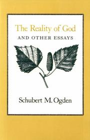 THE REALITY OF GOD And Other Essays by Schubert M. Ogden