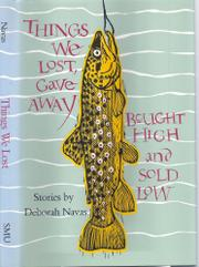 THINGS WE LOST, GAVE AWAY, BOUGHT HIGH AND SOLD LOW by Deborah Navas