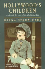 HOLLYWOOD'S CHILDREN: An Inside Account of the Child Star Era by Diana Serra Cary