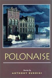 POLONAISE by Anthony Bukoski