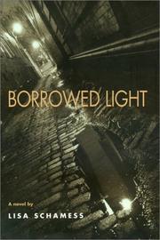 BORROWED LIGHT by Lisa Schamess