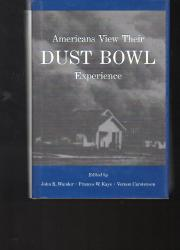 AMERICANS VIEW THEIR DUST BOWL EXPERIENCE by John R. Wunder