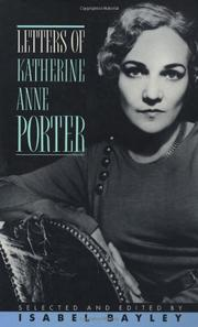 LETTERS OF KATHERINE ANNE PORTER by Katherine Anne Porter