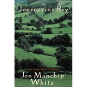THE JOURNEYING BOY by Jon Manchip White
