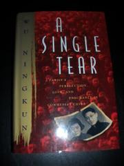 A SINGLE TEAR by Wu Ningkun