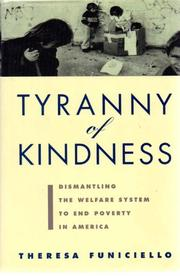 TYRANNY OF KINDNESS by Theresa Funiciello