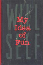 MY IDEA OF FUN by Will Self