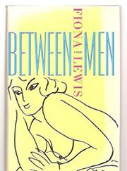 BETWEEN MEN by Fiona Lewis