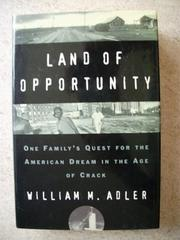 LAND OF OPPORTUNITY by William M. Adler