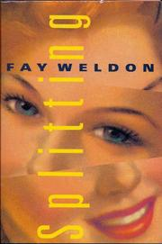 SPLITTING by Fay Weldon