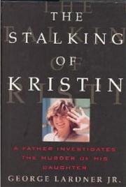 THE STALKING OF KRISTIN by Jr. Lardner