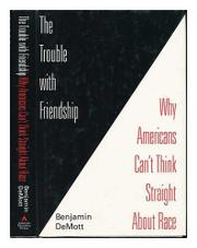 THE TROUBLE WITH FRIENDSHIP by Benjamin DeMott