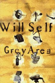 GREY AREA by Will Self
