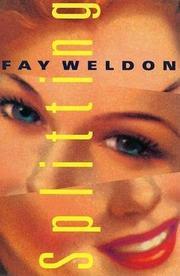 SPLITTING by Fay Weldon