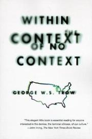 WITHIN THE CONTEXT OF NO CONTEXT by George W. S. Trow