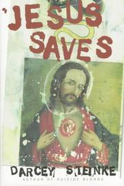 JESUS SAVES by Darcey Steinke