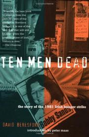 TEN MEN DEAD: The Story of the 1981 Irish Hunger Strike by David Beresford