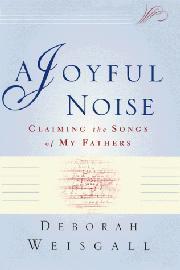 A JOYFUL NOISE by Deborah Weisgall