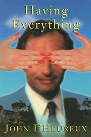 HAVING EVERYTHING by John L'Heureux