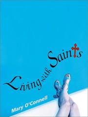 LIVING WITH SAINTS by Mary O'Connell