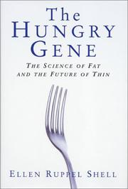 THE HUNGRY GENE by Ellen Ruppel Shell