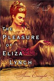 THE PLEASURE OF ELIZA LYNCH by Anne Enright