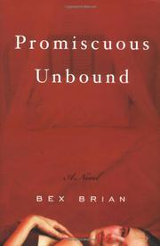 PROMISCUOUS UNBOUND by Bex Brian