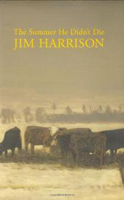 THE SUMMER HE DIDN'T DIE by Jim Harrison