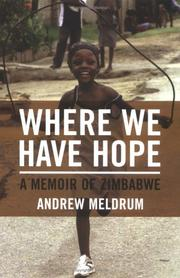 WHERE WE HAVE HOPE by Andrew Meldrum