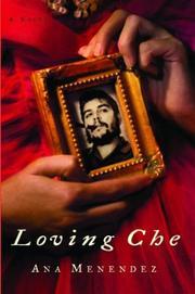 LOVING CHE by Ana Menéndez