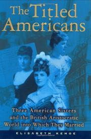 THE TITLED AMERICANS by Elisabeth Kehoe