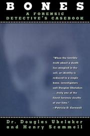 BONES: A Forensic Detective's Casebook by Douglas & Henry Scammell Ubelaker