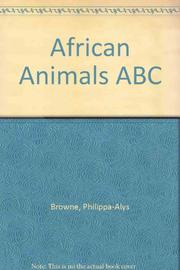 AFRICAN ANIMALS ABC by Philippa-Alys Browne