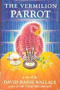THE VERMILION PARROT by David Rains Wallace
