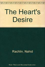 THE HEART'S DESIRE by Nahid Rachlin