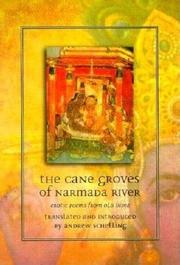 THE CANE GROVES OF NARMADA RIVER: Erotic Poems from Old India by Andrew--Ed. & Trans. Schelling