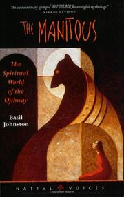 THE MANITOUS: The Spiritual World of the Ojibway by Basil H. Johnston