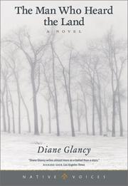 THE MAN WHO HEARD THE LAND by Diane Glancy
