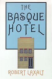 THE BASQUE HOTEL by Robert Laxalt
