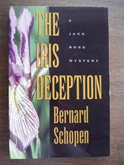 THE IRIS DECEPTION by Bernard Schopen