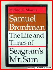 SAMUEL BRONFMAN by Michael R. Marrus