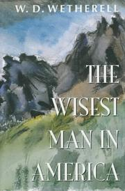 THE WISEST MAN IN AMERICA by W.D. Wetherell