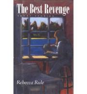 THE BEST REVENGE by Rebecca Rule
