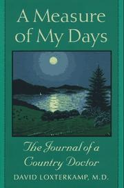 A MEASURE OF MY DAYS by David Loxterkamp