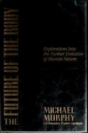 THE FUTURE OF THE BODY by Michael Murphy