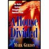A HOUSE DIVIDED by Mark Gerzon