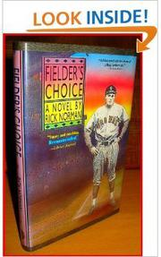 FIELDER'S CHOICE by Rick Norman