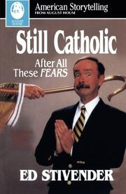 STILL CATHOLIC: After All These Fears by Ed Stivender