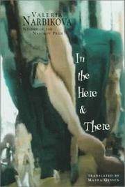 IN THE HERE AND THERE by Valeria Narbikova